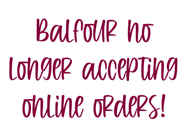 Balfour no longer taking online orders!