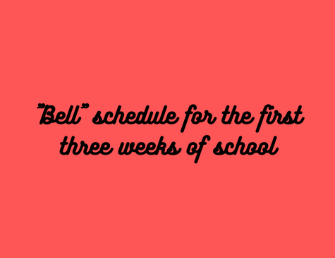 """Bell"" schedule for the 1st 3 weeks at Creek (+ additional info)"